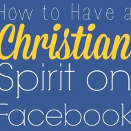 How to Have a Christian Spirit on Facebook