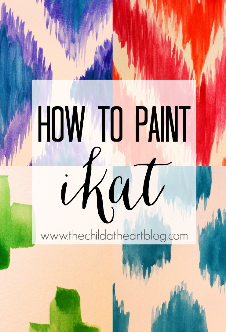 How to Paint 4 Ikat Patterns:  Child at Heart