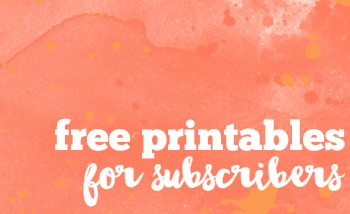 Free Printables for Subscribers