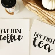 But First Coffee or Tea FREE Printable + Crushing It as a Stay-at-Home Mom