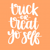 Trick or Treat Yo Self Free Printable
